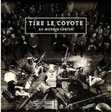 Tire Le Coyote / Au Morrin Center - CD