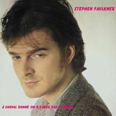 Stephen Faulkner / À cheval donné on r'garde pas la bride - CD