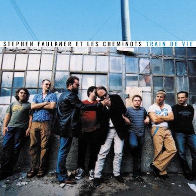 Stephen Faulkner et Les Cheminots / Train de vie - CD