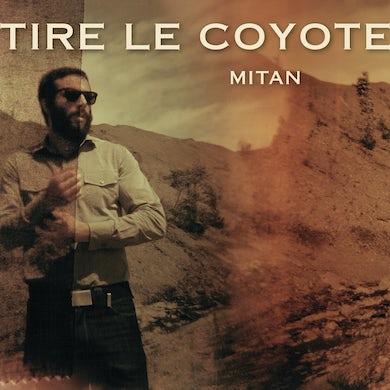 Tire Le Coyote / Mitan - CD
