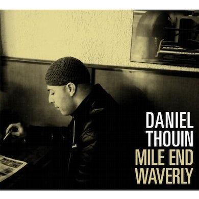 Daniel Thouin / Mile End Waverly - CD