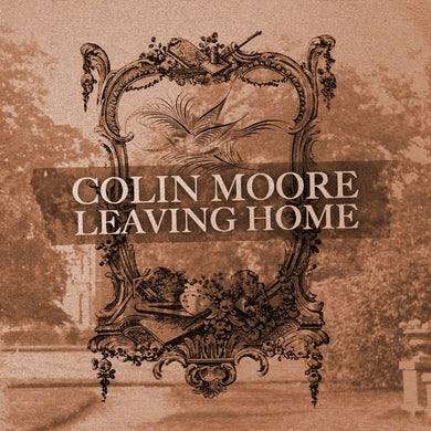 Colin Moore / Leaving Home - CD