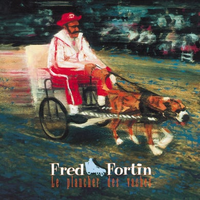 Fred Fortin / Le plancher des vaches - CD