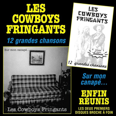 Les Cowboys Fringants / Enfin réunis : 12 grandes chansons / Sur mon canapé - 2CD