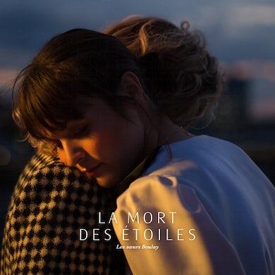 Les soeurs Boulay / La mort des étoiles - CD
