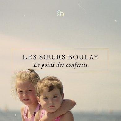 Les soeurs Boulay / Le poids des confettis - CD