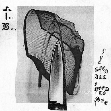 The Body / I've Seen All I need To See - CD