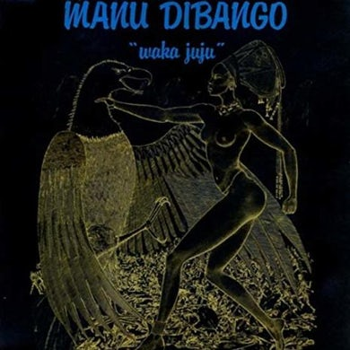 Waka Juju - LP Vinyl