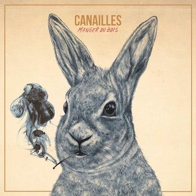 Canailles / Manger du bois - CD
