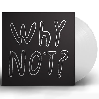 Why Not? - White LP Vinyl