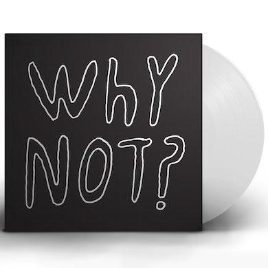 Why Not? - White LP Vinyl