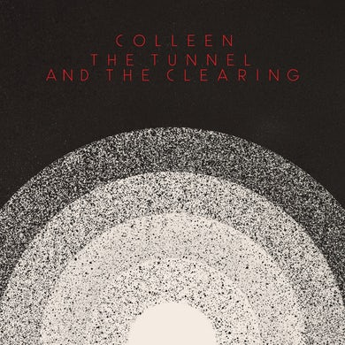 Colleen / The Tunnel and the Clearing - CD