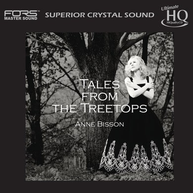 Anne Bisson / Tales From The Treetops - UHQCD
