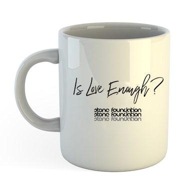 Stone Foundation Is Love Enough? (Mug)