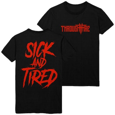 Sick And Tired Tee