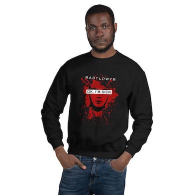 Badflower Ok, I'm Sick Anniversary Unisex Sweatshirt