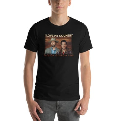 Florida Georgia Line - I Love My Country - Short-Sleeve Unisex T-Shirt