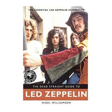 Led Zeppelin - The Dead Straight Guide To Led Zeppelin