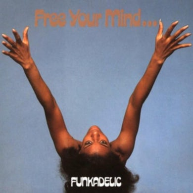 Funkadelic  LP - Free  Your  Mind...And  Your  Ass  Will  Follow (Vinyl)
