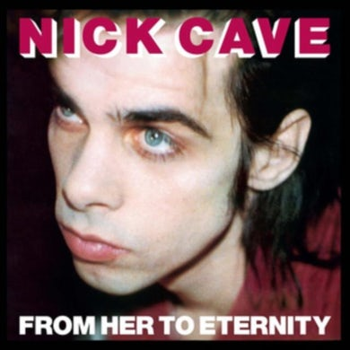 Nick Cave & The Bad Seeds LP - From Her To Eternity (Vinyl)