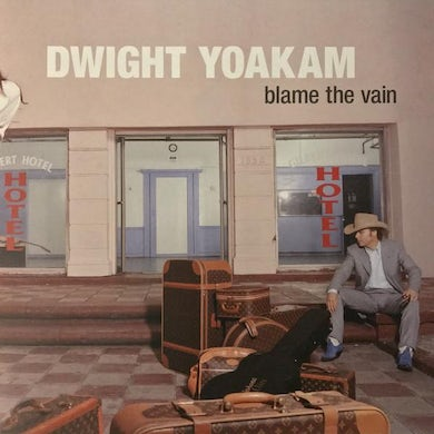 Dwight Yoakam LP - Blame The Vain (Vinyl)