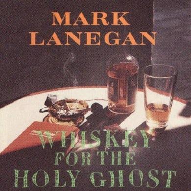 Mark Lanegan LP - Whiskey For The Holy Ghost (Vinyl)