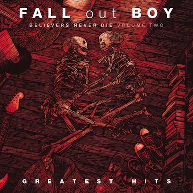 Fall Out Boy LP - Believers Never Die (Vinyl)