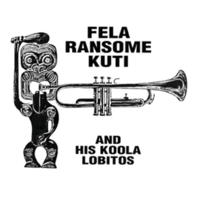 Fela Ransome Kuti & His Koola Lobitos