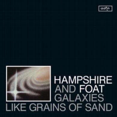 Hampshire & Foat LP - Galaxies Like Grains Of Sand (Vinyl)