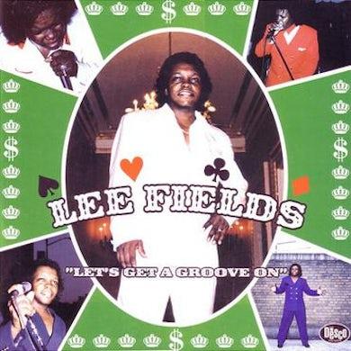 Lee Fields LP - Let's Get A Groove On (Clear/Green Splatter Vinyl)