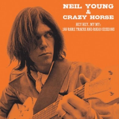 Neil Young & Crazy Horse LP - Hey Hey. My My: 1989 Rare Tracks And Radio Sessions (Vinyl)