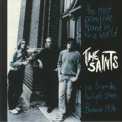 The Saints LP - The Most Primitive Band In The World (Live From The Twilight Zone. Brisbane 1974) (Vinyl)