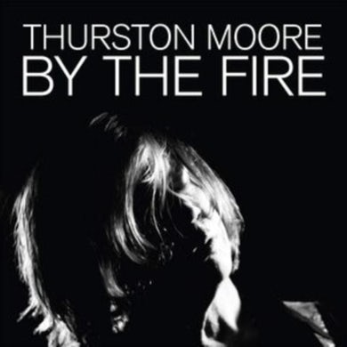 Thurston Moore LP - By The Fire (Vinyl)