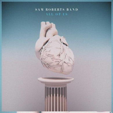 Sam Roberts Band LP - All Of Us (Vinyl)