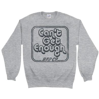 Bad Company Sweatshirt   Can't Get Enough Logo Distressed Bad Company Sweatshirt