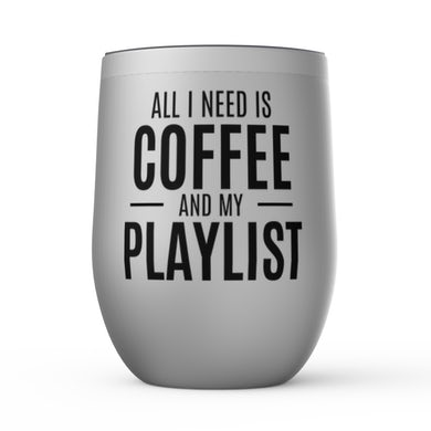 Merchbar Music Life Wine Tumbler   All I Need Is Coffee & Music Merchbar Music Life Stemless Wine Tumbler