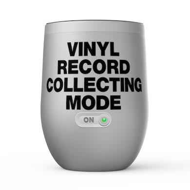 Merchbar Music Life Wine Tumbler   Vinyl Record Collecting Mode On Merchbar Music Life Stemless Wine Tumbler