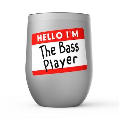 Merchbar Music Life Wine Tumbler   Hello I'm The Bass Player Merchbar Music Life Stemless Wine Tumbler