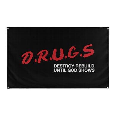 """Destroy Rebuild Until God Shows """"Drugs X Dare Flag"""""""
