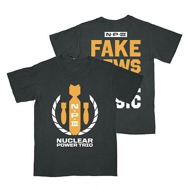 """Nuclear Power Trio - """"Fake News Tee"""""""