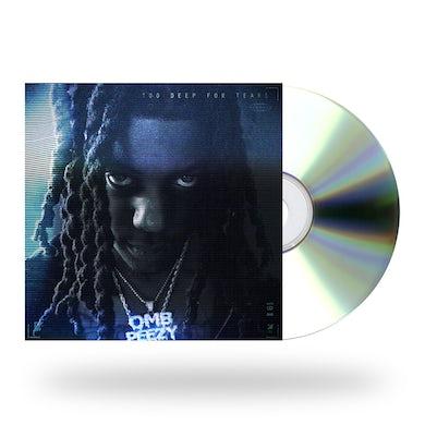 OMB Peezy Too Deep For Tears CD