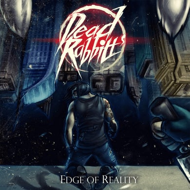 Dead Rabbitts - Edge of Reality EP