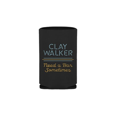 Clay Walker Need A Bar Sometimes Koozie