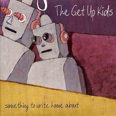The Get Up Kids Something To Write Home About