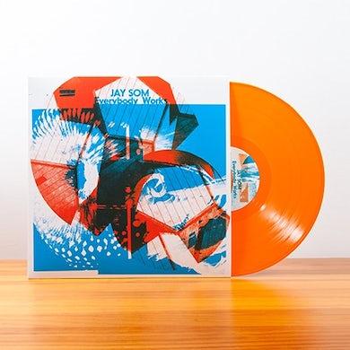 JAY SOM Everybody Works (Vinyl)