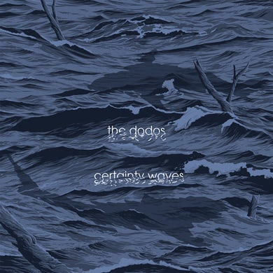 Dodos Certainty Waves (Garage Sale)