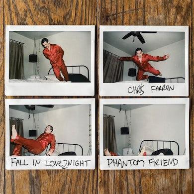 Chris Farren FALL IN LOVE2NIGHT / PHANTOM FRIEND
