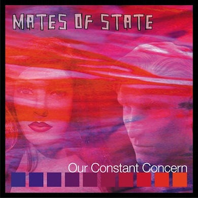 Mates Of State Our Constant Concern (Garage Sale)