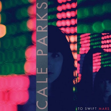 Cale Parks To Swift Mars (Garage Sale)