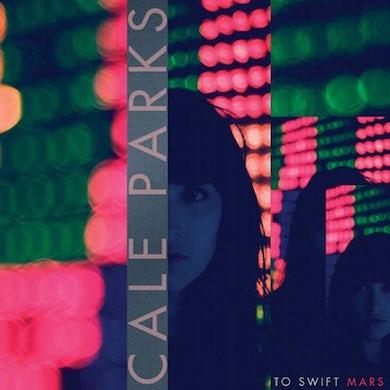 Cale Parks To Swift Mars